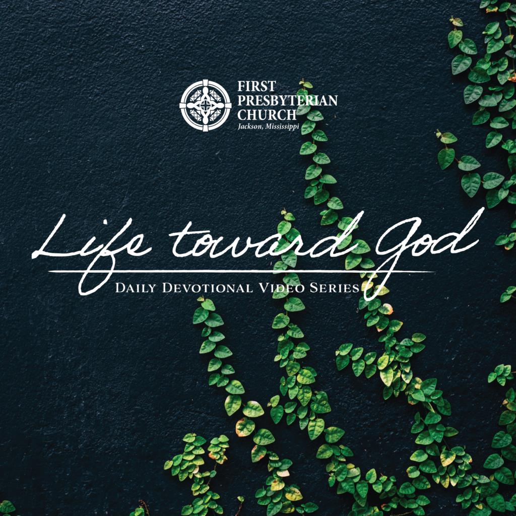 Life Toward God – A Daily Devotional #40