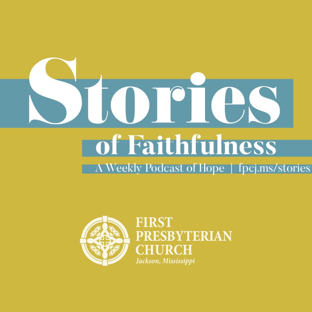 Stories of Faithfulness Episode #12