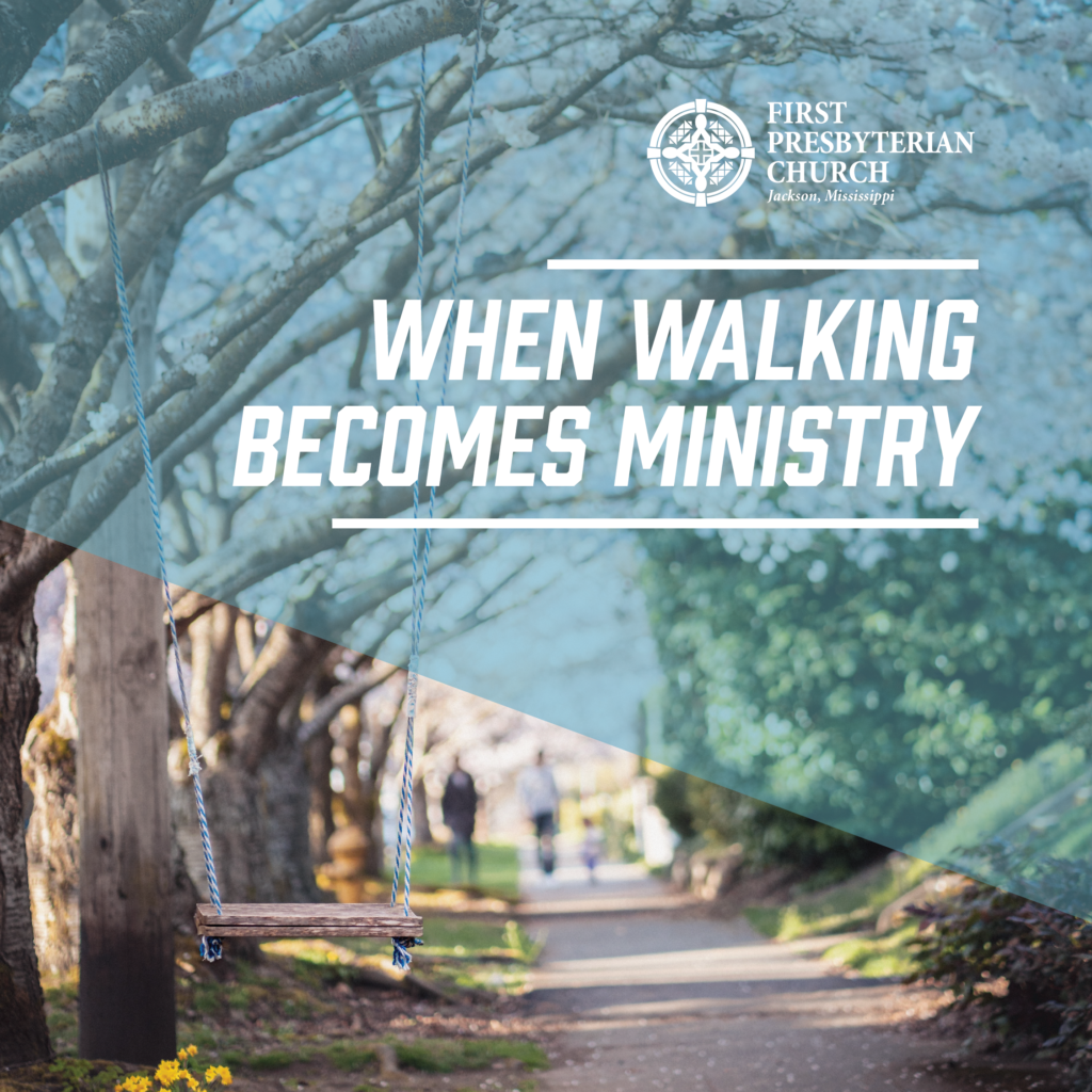 When Walking Becomes Ministry