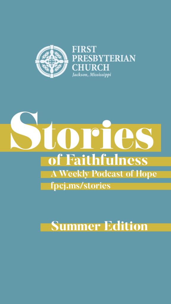 Stories of Faithfulness Episode #17
